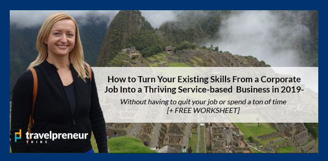 How to Turn Your Existing Skills From a Corporate Job  Into a Thriving Service-based Business